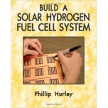 Build a Solar Hydrogen Fuel Cell System [Paperback]